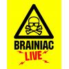 Brainiac Live