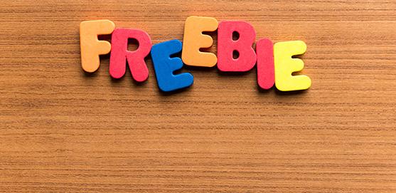Freebies, Freebies, Freebies
